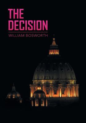 The Decision - Bosworth, William