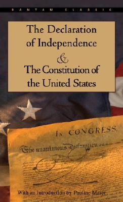 The Declaration of Independence and the Constitution of the United States - Maier, Pauline (Introduction by), and United States