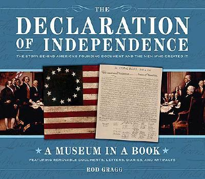 The Declaration of Independence: The Story Behind America's Founding Document and the Men Who Created It - Gragg, Rod