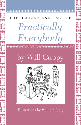 The Decline and Fall of Practically Everybody - Cuppy, Will, and Maeder, Thomas (Afterword by)