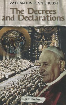 The Decrees and Declarations - Huebsch, Bill
