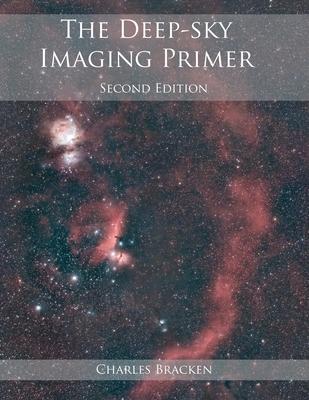 The Deep-sky Imaging Primer - Bracken, Charles
