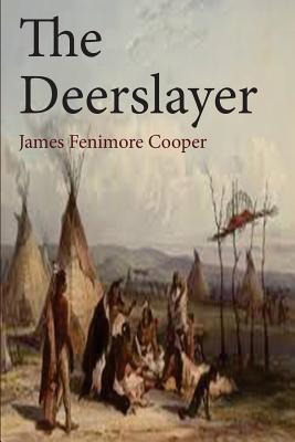 The Deerslayer - Cooper, James Fenimore
