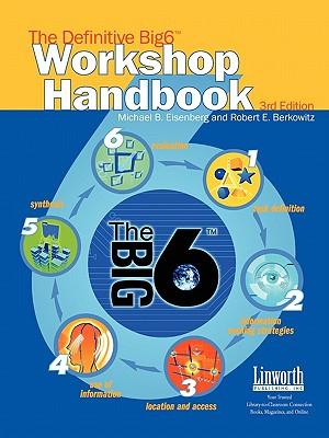 The Definitive Big6 Workshop Handbook, 3rd Edition - Eisenberg, Michael B, and Berkowitz, Robert E