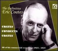 The Definitive Eric Coates -