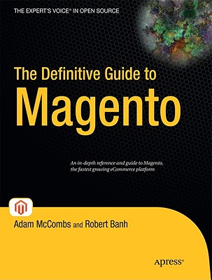 The Definitive Guide to Magento - McCombs, Adam