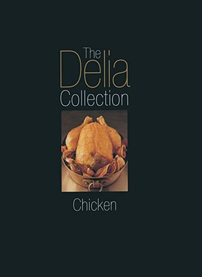 The Delia Collection: Chicken - Smith, Delia