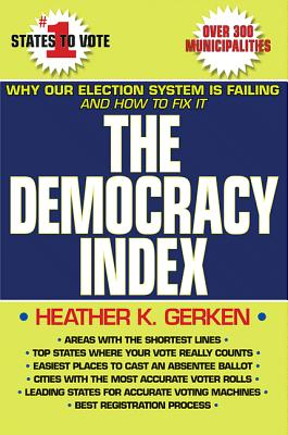 The Democracy Index: Why Our Election System Is Failing and How to Fix It - Gerken, Heather K.