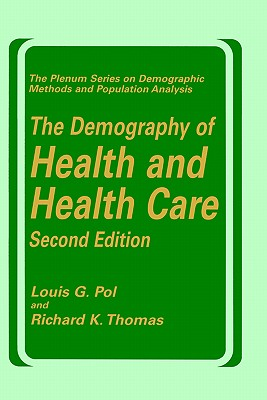 The Demography of Health and Health Care (Second Edition) - Pol, Louis G, and Thomas, Richard K