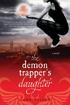 The Demon Trapper's Daughter - Oliver, Jana