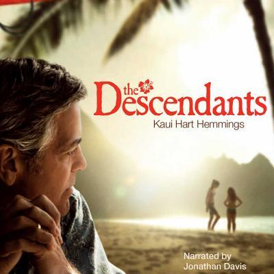 The Descendants - Hemmings, Kaui Hart, and Davis, Jonathan (Narrator)