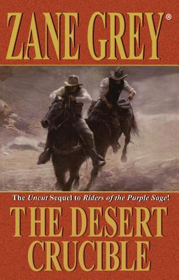 The Desert Crucible - Grey, Zane