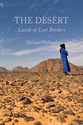 The Desert: Lands of Lost Borders - Welland, Michael