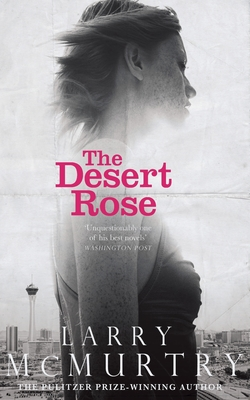 The Desert Rose - McMurtry, Larry