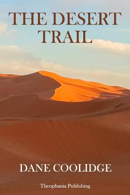 The Desert Trail - Coolidge, Dane