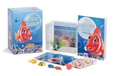 The Desktop Aquarium: Just Add Water! - Running Press (Editor)