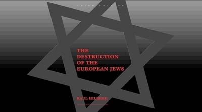 The Destruction of the European Jews - Hilberg, Raul
