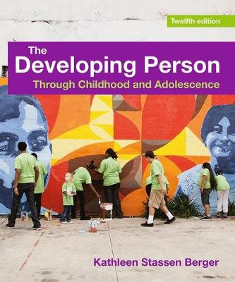 The Developing Person Through Childhood and Adolescence - Berger, Kathleen Stassen