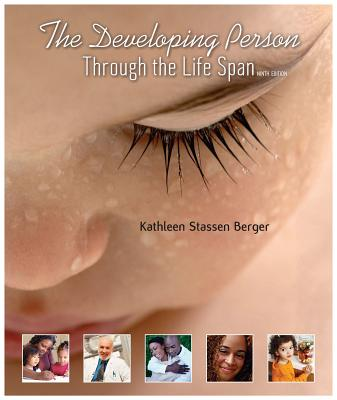 The Developing Person Through the Life Span - Berger, Kathleen Stassen, Professor