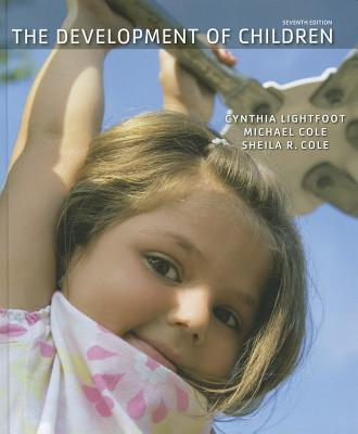 The Development of Children - Lightfoot, Cynthia, PhD, and Cole, Michael, and Cole, Sheila R