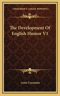 The Development of English Humor V1 - Cazamian, Louis