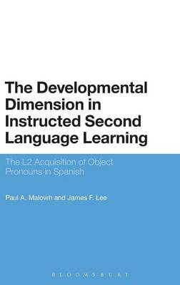 The Developmental Dimension in Instructed Second Language Learning: The L2 Acquisition of Object Pronouns in Spanish - Lee, James F., and Malovhr, Paul, Dr.