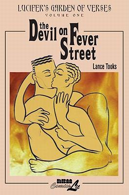 The Devil On Fever Street: Lucifer's Garden of Verses Vol. 1 - Tooks, Lance