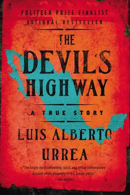 The Devils Highway: A True Story - Urrea, Luis Alberto