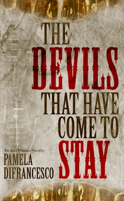 The Devils That Have Come To Stay - DiFrancesco, Pamela