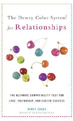 The Dewey Color System for Relationships: The Ultimate Compatibility Test for Love, Friendship, and Career Success - Sadka, Dewey