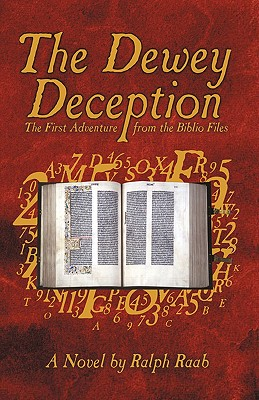 The Dewey Deception: The First Adventure from the Biblio Files - Raab, Ralph
