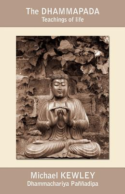 The Dhammapada: Teachings of Life - Kewley, Michael