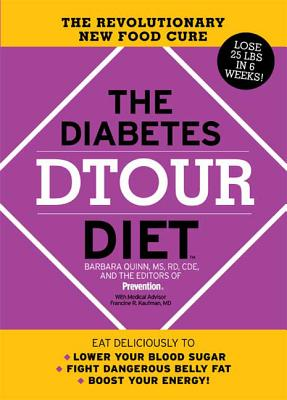 The Diabetes Dtour Diet: The Revolutionary New Food Cure - Quinn, Barbara, MS, Rd, Cde, and Prevention, Editors Of, and Prevention Magazine (Editor)