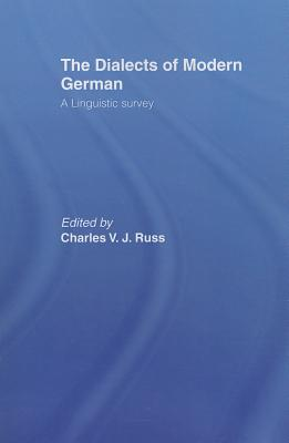The Dialects of Modern German: A Linguistic Survey - Russ, Charles (Editor)