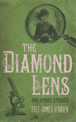 The Diamond Lens and Other Stories - O'Brien, Fitz-James