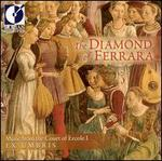 The Diamond of Ferrara: Music from the Court of Ercole I