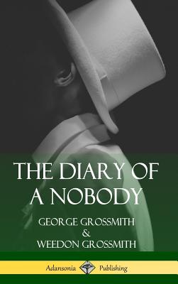 The Diary of a Nobody (Hardcover) - Grossmith, George, and Grossmith, Weedon