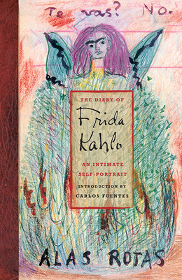 The Diary of Frida Kahlo: An Intimate Self-Portrait - Kahlo, Frida, and Lowe, Sarah M, and Fuentes, Carlos (Introduction by)