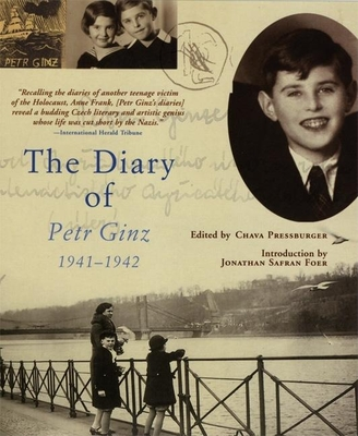 The Diary of Petr Ginz: 1941-1942 - Pressburger, Chava (Editor), and Lappin, Elena (Translated by)