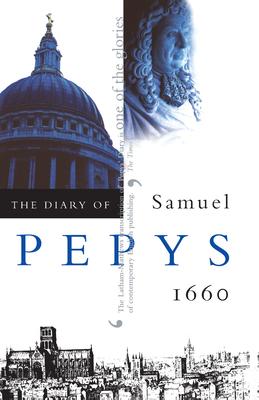 The Diary of Samuel Pepys, Vol. 1: 1660 - Pepys, Samuel, and Latham, Robert (Editor), and Matthews, William G (Editor)