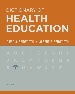 The Dictionary of Health Education - Bedworth, David