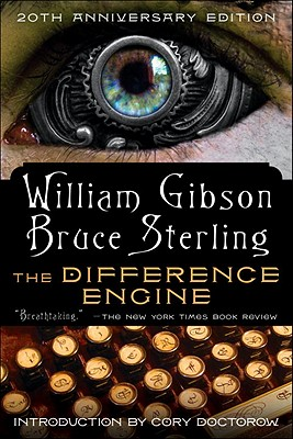 The Difference Engine - Gibson, William, Dr., and Sterling, Bruce (Contributions by)