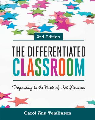 The Differentiated Classroom: Responding to the Needs of All Learners, 2nd Edition - Tomlinson, Carol Ann, Dr.
