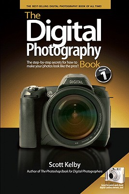 The Digital Photography Book: The Step-By-Step Secrets for How to Make Your Photos Look Like the Pros - Kelby, Scott