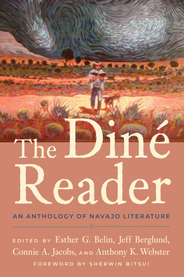 The Dine Reader: An Anthology of Navajo Literature - Belin, Esther G. (Editor), and Berglund, Jeff (Editor), and Jacobs, Connie A. (Editor)