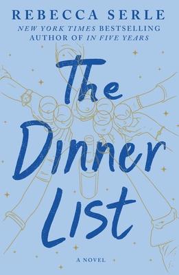 The Dinner List - Serle, Rebecca