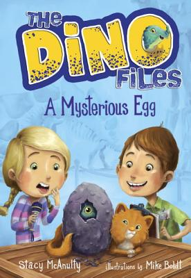 The Dino Files #1: A Mysterious Egg - McAnulty, Stacy