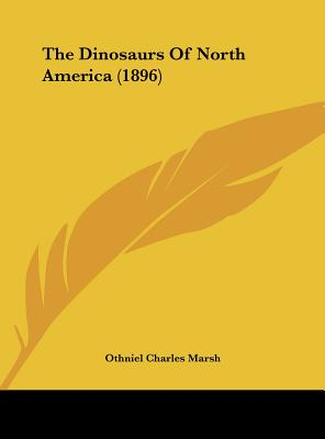 The Dinosaurs of North America (1896) - Marsh, Othniel Charles