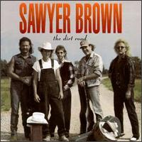 The Dirt Road - Sawyer Brown