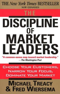 The Discipline of Market Leaders - Treacy, Michael